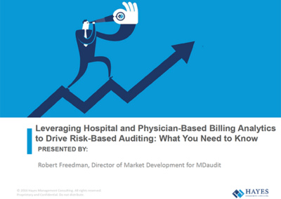 Leveraging Hospital and Physician-Based Billing Analytics to Drive Risk-Based Auditing: What You Need to Know